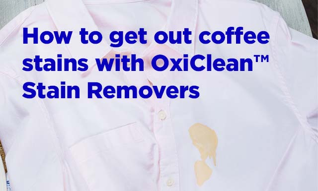 How To Get Out Coffee Stains With Oxiclean